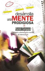 Desarrolla una mente prodigiosa Book Cover