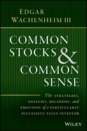 Common Stocks and Common Sense - Edgar Wachenheim, III