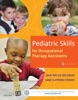 Pediatric Skills for Occupational Therapy Assistants – E-Book