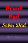 Drunk Dad Sober Dad