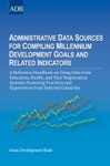 Administrative Data Sources For Compiling Millennium Development Goals And Related Indicators