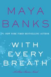 With Every Breath - Maya Banks book summary