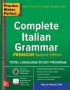 Practice Makes Perfect Complete Italian Grammar Premium Second Edition