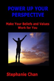 Power Up Your Perspective Make Your Beliefs And Values Work For You