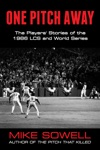 One Pitch Away The Players Stories Of The 1986 LCS And World Series