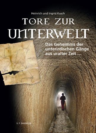 Tore zur Unterwelt - Heinrich Kusch & Ingrid Kusch