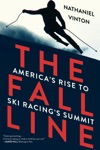 The Fall Line Americas Rise To Ski Racings Summit