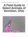 A Field Guide To Select Animals Of Vermilion Ohio
