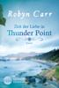 Robyn Carr - Zeit der Liebe in Thunder Point Grafik