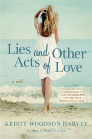Lies and Other Acts of Love - Kristy Woodson Harvey by  Kristy Woodson Harvey PDF Download