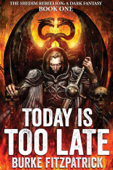 Today Is Too Late