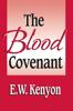 E. W. Kenyon - The Blood Covenant artwork