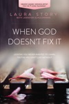 When God Doesnt Fix It
