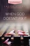 When God Doesnt Fix It