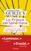La France périphérique. Comment on a sacrifié les classes populaires - Christophe Guilluy