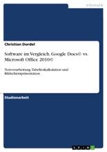 Software Im Vergleich. Google Docs© Vs. Microsoft Office 2010©