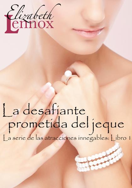 La desafiante prometida del jeque by Elizabeth Lennox