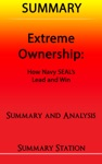 Extreme Ownership How US Navy SEALs Lead And Win  Summary
