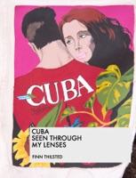 Cuba Seen Through My Lenses