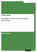 Die Brüder Grimm und ihr Deutsches Wörterbuch