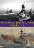 Falklands, Jutland And The Bight [Illustrated Edition]
