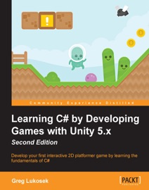 Download of Learning C# by Developing Games with Unity 5.x - Second Edition PDF eBook