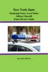 New York State Municipal Entry-level Police OfficerDeputy Sheriff Exam Review