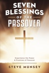 Seven Blessings Of The Passover