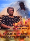 Coming Back From The Dead A True Story