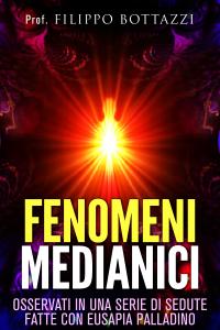 Fenomeni medianici - osservati in una serie di sedute fatte con Eusapia Palladino Libro Cover