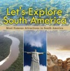 Lets Explore South America Most Famous Attractions In South America