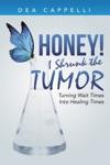 Honey I Shrunk The Tumor