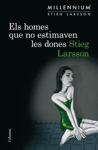 Stieg Larsson - Els homes que no estimaven les dones (Sèrie Millennium 1)