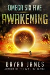Omega Six Five Awakening A Zombie Science Fiction Series Book One