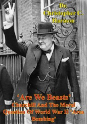 Download and Read Online 'Are We Beasts' Churchill And The Moral Question Of World War II 'Area Bombing'
