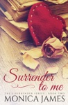 Surrender To Me Book 2 In The I Surrender Series
