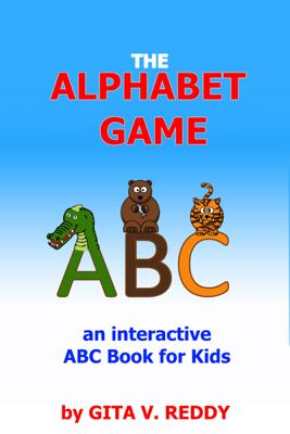 The Alphabet Game (an Interactive ABC Book for Kids) - Gita V. Reddy book