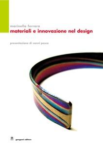 Materiali e innovazioni nel Design da Marinella Ferrara