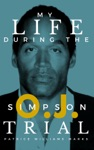 My Life During The OJ Simpson Trial