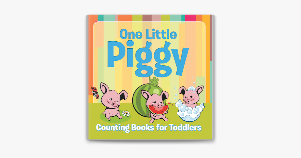 One Little Piggy: Counting Books for Toddlers - Speedy Publishing LLC