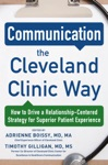 Communication The Cleveland Clinic Way How To Drive A Relationship-Centered Strategy For Exceptional Patient Experience