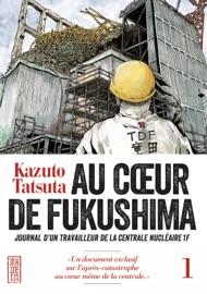 AU COEUR DE FUKUSHIMA - TOME 1