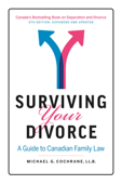 Surviving Your Divorce: A Guide to Canadian Family Law - 6th Edition - Expanded and Updated