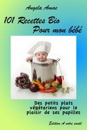 101 recettes bio pour mon bébé