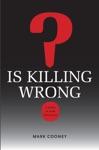 Is Killing Wrong