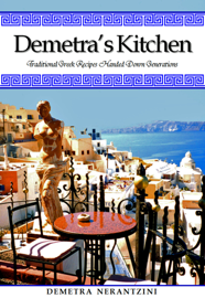 Demetra's Kitchen: Traditional Greek Recipes Handed Down Generations