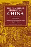 The Cambridge History Of China Volume 9 The Ching Dynasty To 1800 Part Two
