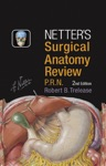 Netters Surgical Anatomy Review PRN E-Book