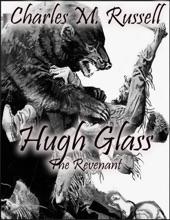 Hugh Glass: The Revenant
