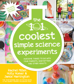 The 101 Coolest Simple Science Experiments book